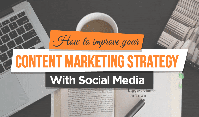 5 Tips On How To Improve Your #ContentMarketing Strategy With #SocialMedia