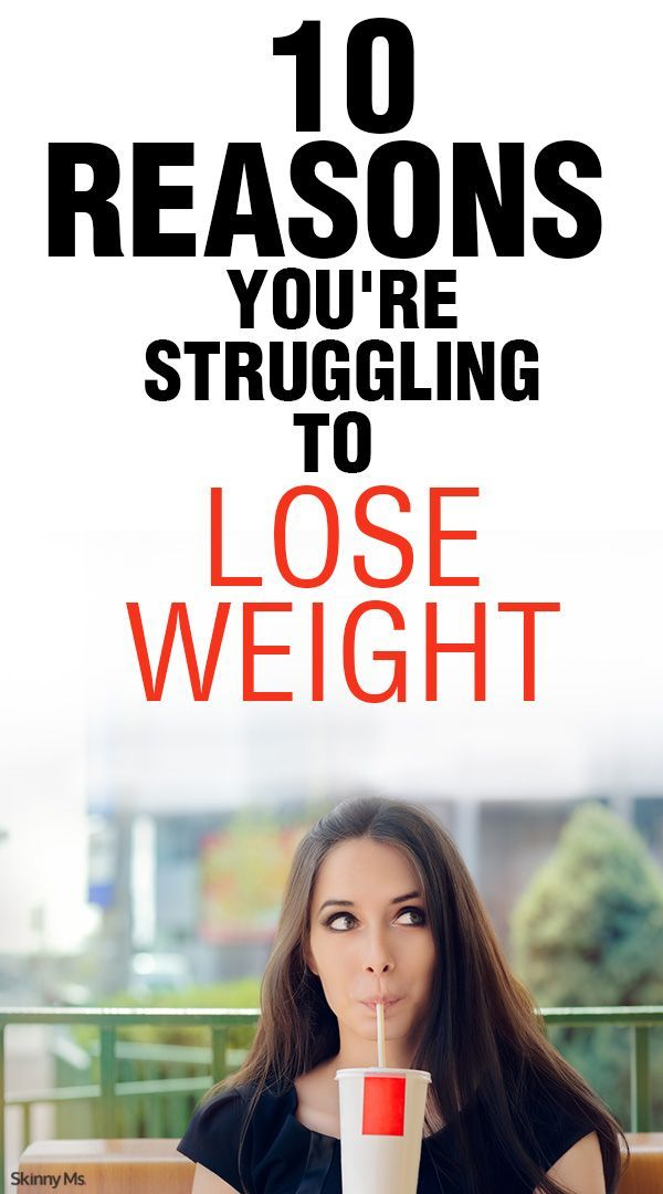 10 Reasons You're Struggling to Lose Weight