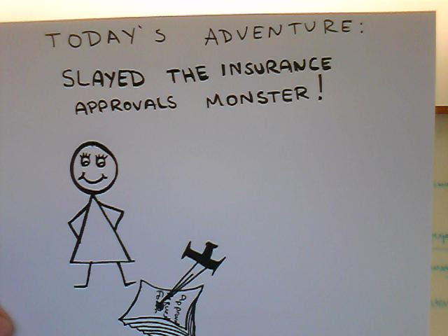 Today's Adventure: Slayed the Insurance Approvals Monster!