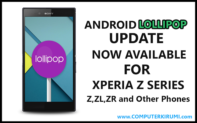 Android 5 Lollipop Updae Released For Sony Xperia Z,ZL,ZR and Z series mobiles