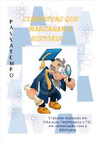 CIENTISTAS QUE MARCARAM A HISTÓRIA