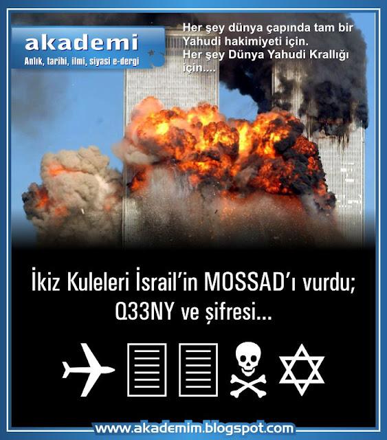 İkiz kuleleri İsrail'in istihbarat örgütü MOSSAD vurdu; Q33NY ve şifresi...