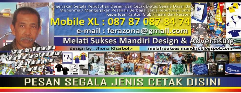melati sukses mandiri, xl 087 87 087 84 74            email : ferazona@gmail.com