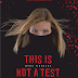 Courtney Summers: This is not a test - Éles helyzet blogturné