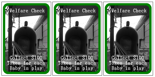 Theother way to make money is by playing welfare checks.
