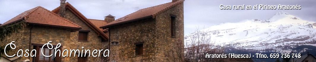 Casa Chaminera | Casa rural en Huesca |  Aratorés |  Pirineo Aragonés