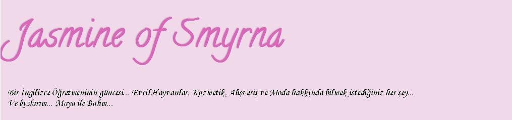 ! ! ! ♡ Jasmine of Smyrna ♡ ! ! !