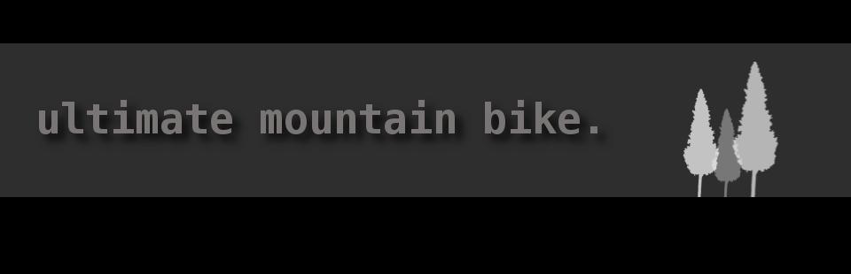 ultimate mountain bike