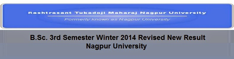 B.Sc. 3rd Semester Winter 2014 Revised New Result Nagpur University