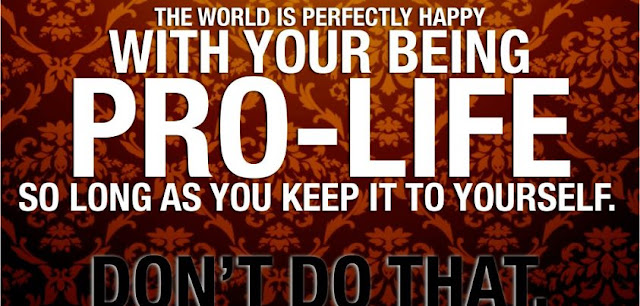 Pro-Life Banner: World is Happy When You Keep it to yourself
