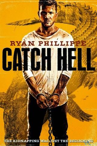 Địa Ngục Trần Gian - Catch Hell