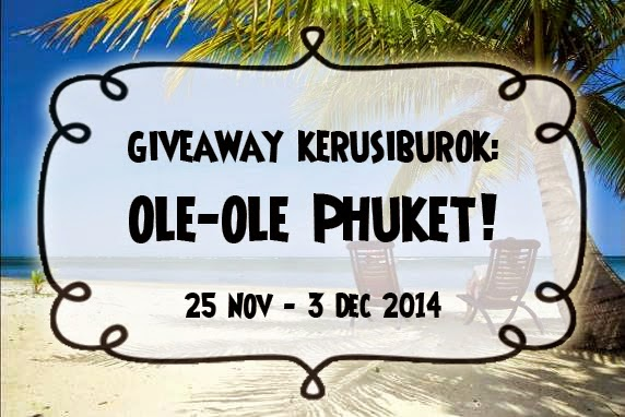 Giveaway kerusiburok: Ole-Ole Phuket!