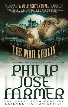 COMING JUNE 2013 <br><i>The Mad Goblin</i> by Philip José Farmer