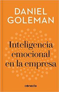 Inteligencia emocional en la empresa- Daniel Goleman