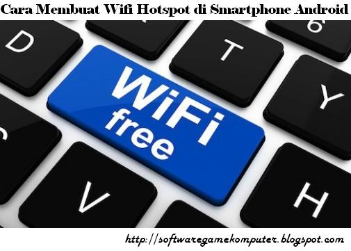 Cara Membuat Wifi Hotspot di Smartphone Android