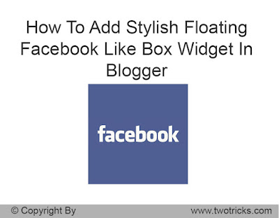 How To Add Stylish Floating Facebook Like Box Widget In Blogger