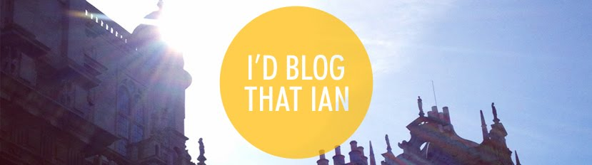 (I'd blog that) Ian
