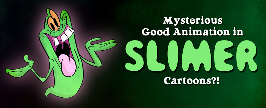 Mysterious Good Animation In Slimer Cartoons