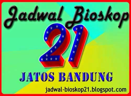 jadwal bioskop JATOS 21 Bandung