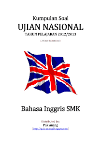 Naskah+Soal+UN+Bahasa+Inggris+SMK+2013+(3+Paket+Soal)+pak-anang