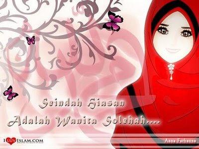 ... Wanita adalah hiasan dunia, tetapi seindah hiasan adalah wanita