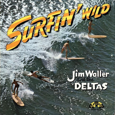 Jim Waller and The Deltas - Surfin' Wild 1963 (USA, Surf)