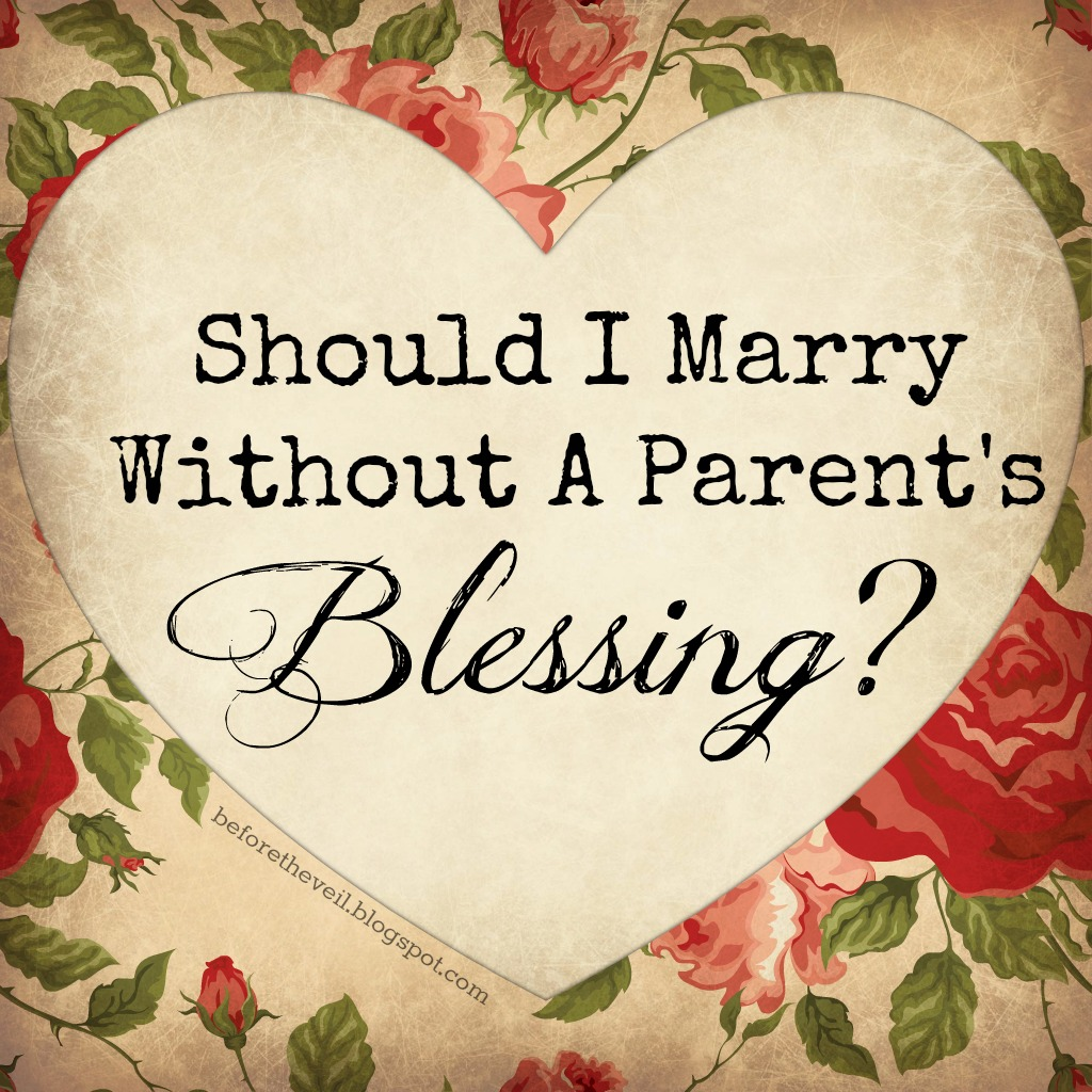 Should I Marry Without A Parents Blessing