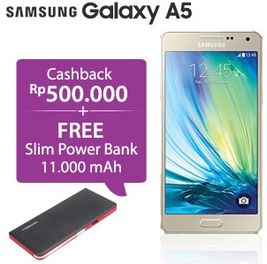 Galaxy A5 cashback Rp 500 ribu dan bonus Slim Power Bank 11.000 mAh