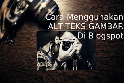cara menggunakan alt teks gambar di blogspot