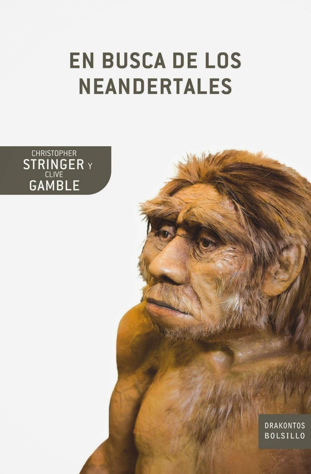 En busca de los neandertales : la solución al rompecabezas de los orígenes humanos / Christopher Stringer y Clive Gamble
