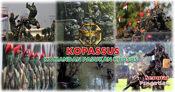 Seputar Dan Sejarah tentang Komando Pasukan Khusus (Kopassus)