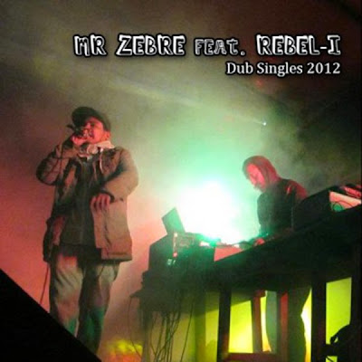 MR ZEBRE MEETS REBEL-I - Dub Singles