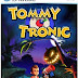 FREE DOWNLOAD GAME Tommy Tronic FULL VERSION (PC/ENG) GRATIS LINK MEDIAFIRE