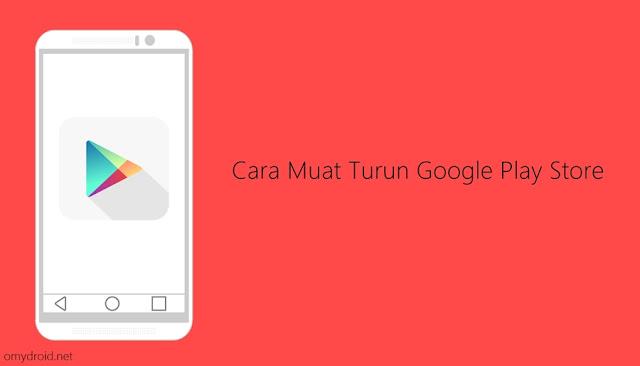 Cara Muat Turun dan Memasang Google Play Store