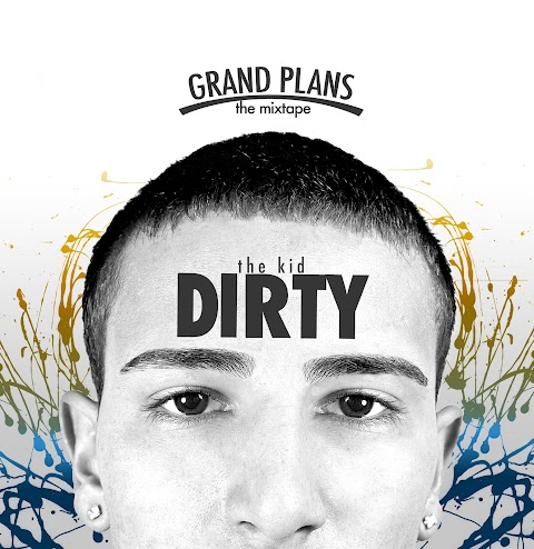 The Kid Dirty - Grand Plans