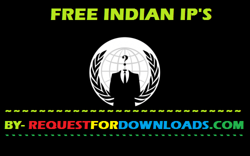 FREE INDIAN IP ADRESS BY REQUESTFORDOWNLOADS.COM