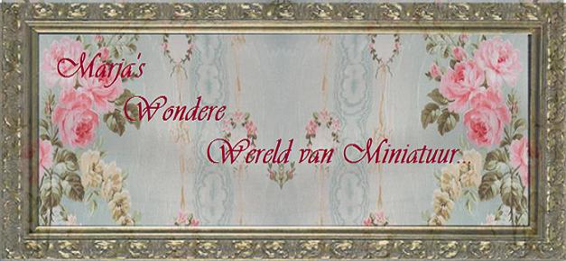Marja's Wondere Wereld van Miniatuur
