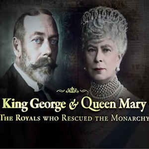 King George And Queen Mary The Royals Who Rescued The Monarchy (2012)