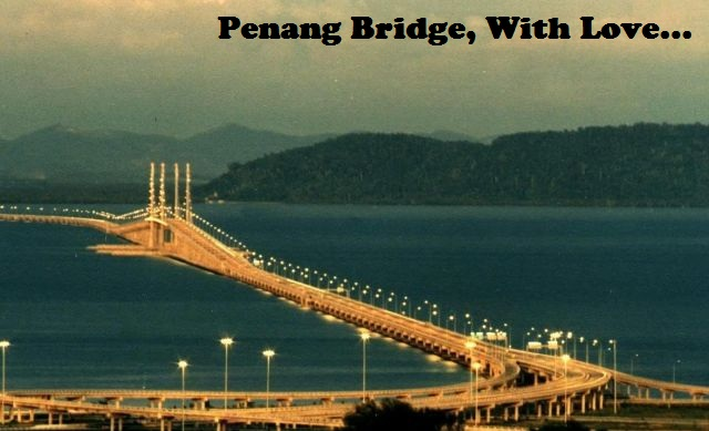 Penang Bridge, With Love
