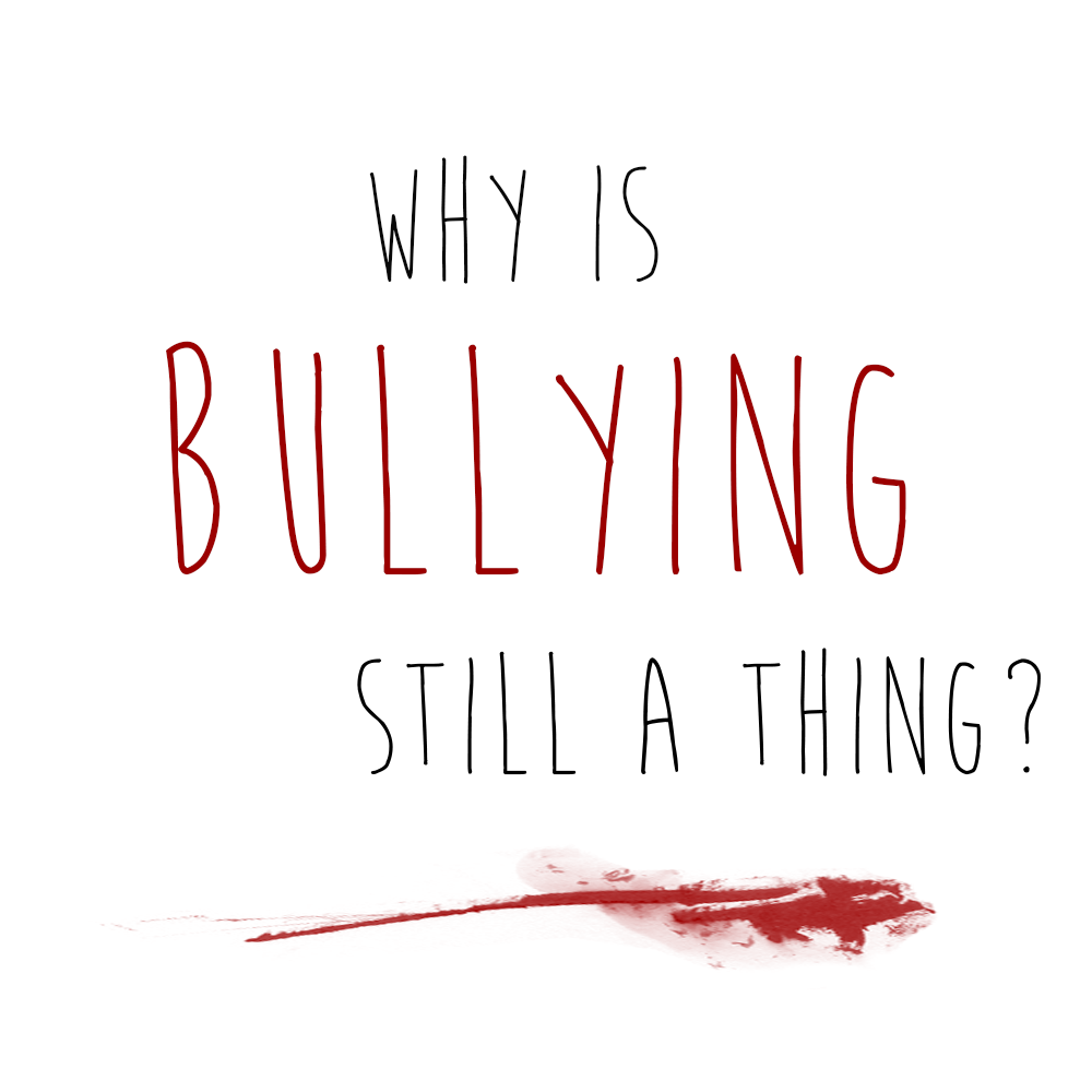 Why is bullying a thing?