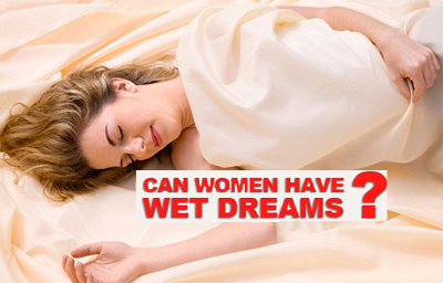 female nocturnal orgasm Vivid dreams are  also really common.