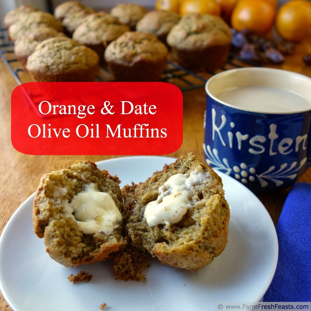 Orange Date Olive Oil Muffins | Farm Fresh Feasts