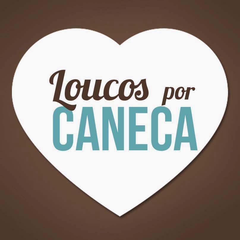 Loucos por Caneca