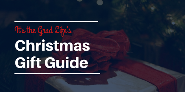 It's the Grad Life, Christmas Gift Guide