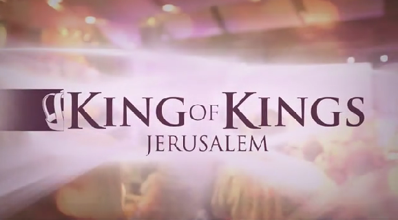 King of Kings - Jerusalem