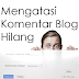 Cara Mengatasi Komentar yang Tidak Muncul di Blog