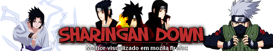 Sharingan Down - Download de filmes, animes e seriados Gratis !