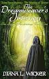 The Dreamweaver's Journey by Diana L Wicker