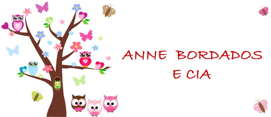 *♥* Anne Bordados & Cia*♥*