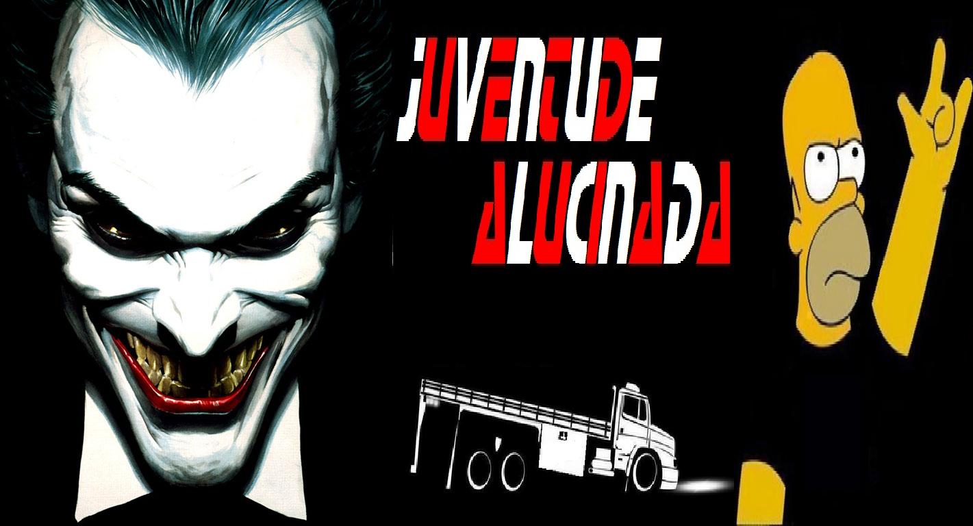JUVENTUDE ALUCINADA